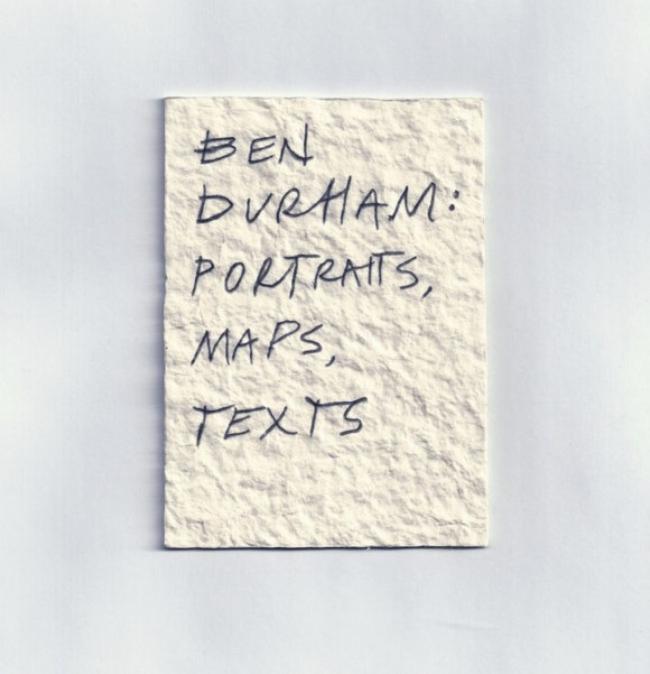 Nicole Klagsbrun Gallery | Ben Durham: Portraits, Maps, Texts ...